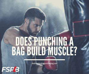 Does Punching a Bag Build Muscle