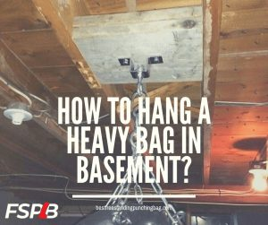 How to Hang A Heavy Bag In Basement