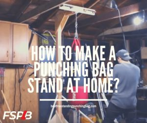 How to make a punching bag stand at home