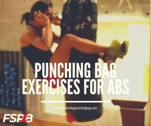 Punching Bag Exercises For Abs
