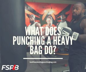 What Does Punching A Heavy Bag Do